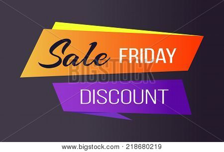 Sale Friday discounts advert banner with text on geometric abstract figures in orange purple and yellow colors isolated on black vector illustration