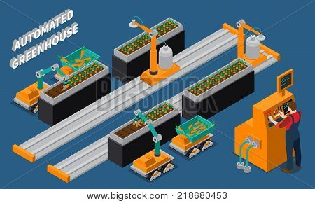 Automated greenhouse isometric composition with farming robots and worker near control panel on blue background vector illustration