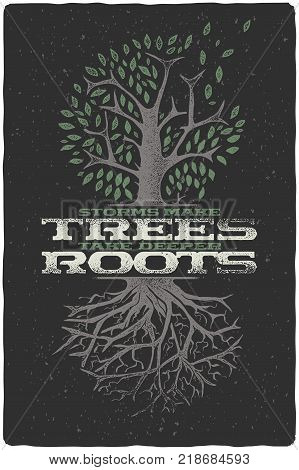 Vintage hand drawn illustration of tree with leaves and roots. With text lettering composition