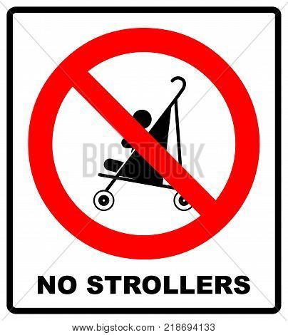 No strollers or pushchair forbidden sign. Warning red prohibition symbol. Vector illustration isolated on white. Black simple style pictogram in red circle. No children carriage icon.