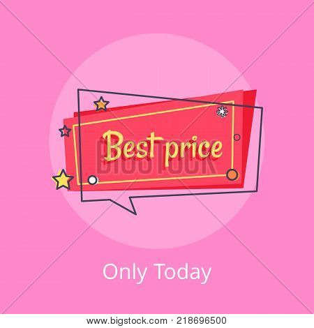 Only today best price proposition banner in square speech bubble with stars and snowball, vector illustration on red backdrop isolated on pink.