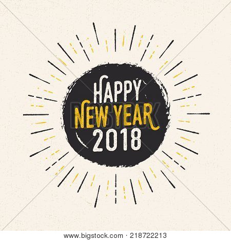 Handmade style greeting card - Happy New Year 2018 - Vector EPS10. For your print and web messages : greeting cards, banners, t-shirts, posters.
