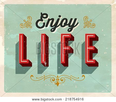 Vintage style Inspirational postcard - Enjoy Life - Grunge effects can be easily removed for a clean, brand new sign. For your print and web messages : greeting cards, banners, t-shirts.