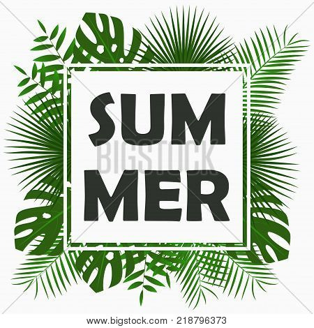 Summer card design with - tropical palm leaves, jungle leaf , exotic plants and border frame. Graphic for poster, banner, background. Vector illustration.