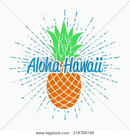 Aloha Hawaii typography graphics for t-shirt with pineapple and sunburst. Vintage design for summer clothes. Print for apparel, logo, poster. Vector illustration.