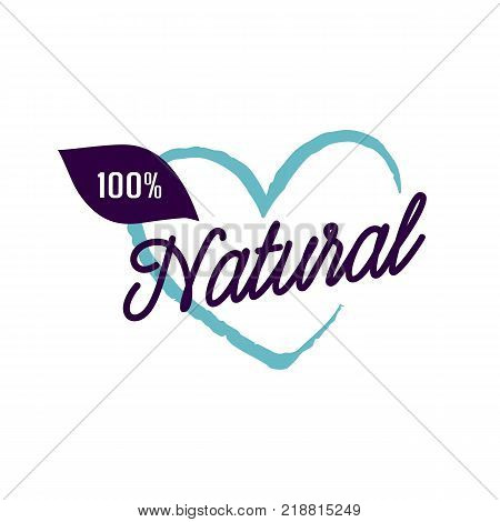 One Hundred Percent Natural lettering on heart outline. Promotion design element. Handwritten and typed text, calligraphy. For logotypes, posters, leaflets and brochures.