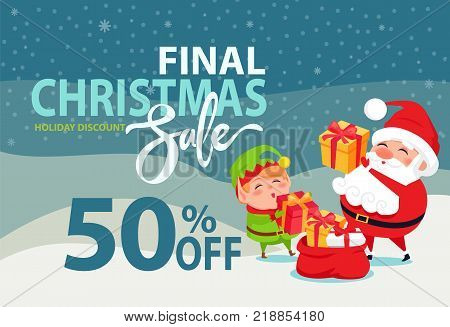 Final Christmas sale holiday discount 50 off poster Santa and Elf putting presents boxes into sack on winter landscape vector advertisement banner