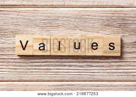 values word written on wood block. values text on table concept.