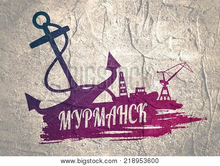 Anchor, lighthouse, ship and crane icons on brush stroke. Calligraphy inscription. Murmansk city name text by russian language.