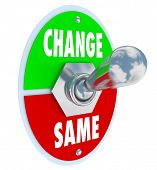 A metal toggle switch with plate reading Change and Same, flipped into the Same position, illustrating the decision to work toward changing or improving your situation in life poster
