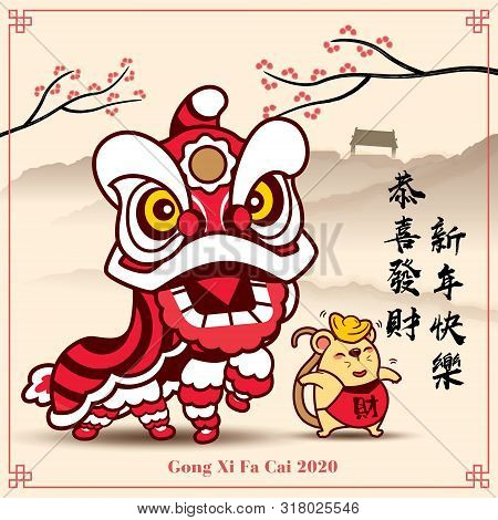 Happy New Year 2020. Chinese New Year. The Year Of Rat. Lion Dance And Little Rat. Translation: Gree