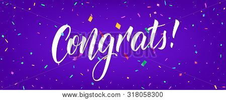 Congratulations Banner Design With Confetti And Congrats Lettering. Holiday Background Template