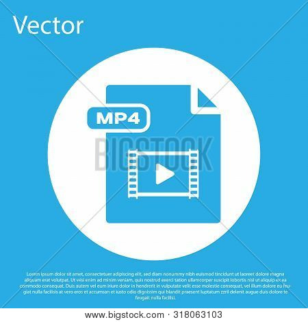 Blue Mp4 File Document. Download Mp4 Button Icon Isolated On Blue Background. Mp4 File Symbol. White