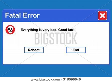 Windows Operating System Error Warning. Fatal Operating System Errors. Problems Of Computerization A