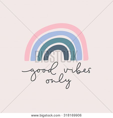 Good Vibes Only Lettering Card Vector Illustration. Quote With Inspirational Emphasize In Colorful S