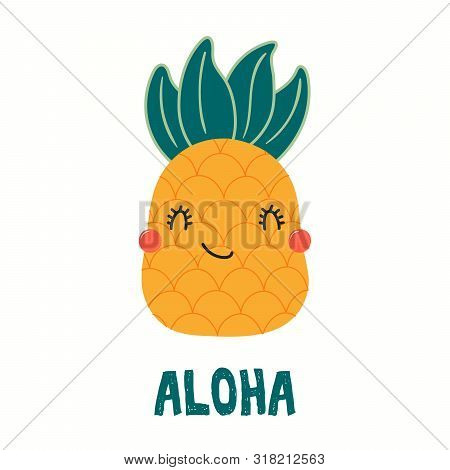 Hand Drawn Vector Illustration Of A Cute Funny Pineapple, With Quote Aloha. Isolated Objects On Whit