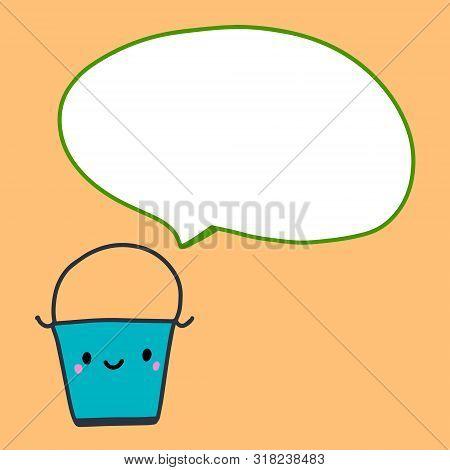 Bucket And Speech Bubble Hand Drawn Vector Illustration In Cartoon Style Comic Art