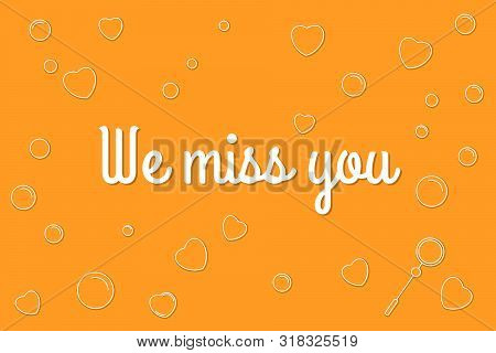 We Miss You Text With Decorative Elements Illustration. Cute Poster With Emotional Words For Email C