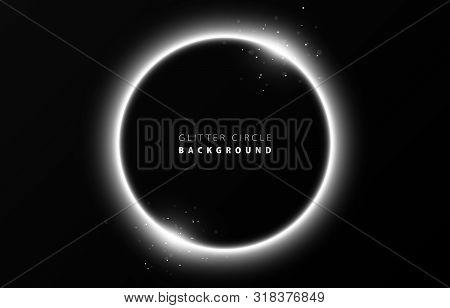 Glitter White Neon Circle Ring Frame & Sparkle Flash Light Star Shimmer Vector On Black Background,