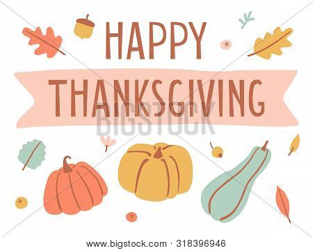 Hand Drawn Happy Thanksgiving Day Poster Design. Autumn Greeting Card. Fall Colorful Leaves And Lett