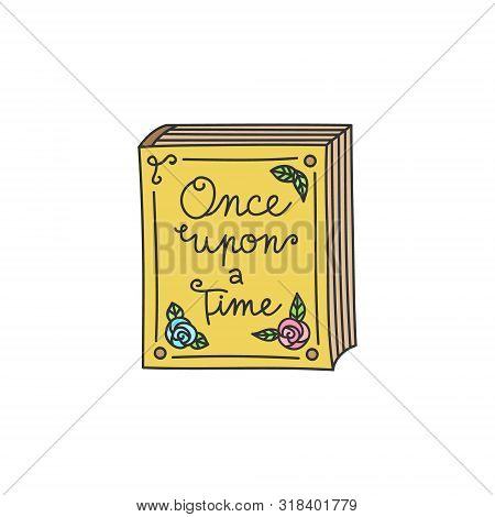 Fairytale, Storybook Vector Illustration. Once Upon A Time, Bedtime Old, Vintage Book Decorated With