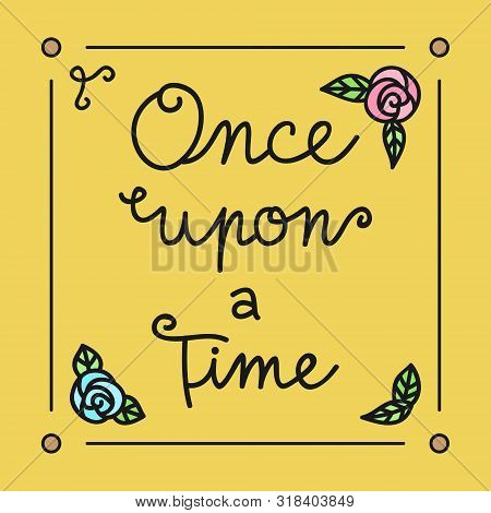 Fairytale, Storybook Front Page, Cover Vector Illustration. Once Upon A Time, Bedtime Old, Vintage B