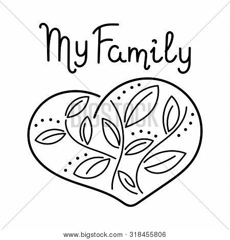 Love My Family. Tree Drawn In The Heart. Hand Drawing Design Vector Illustration.