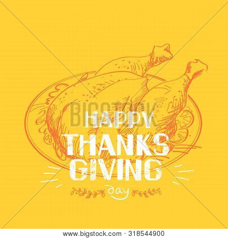 Happy Thankgiving Day. American Holiday With Traditional Fry Turkey Dish Silhouette And Text