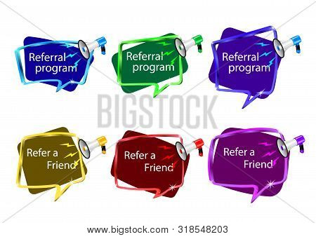 Referral Program Message. Refer A Friend Badge.   Realistic Megaphone With Lightnings, Frames Differ