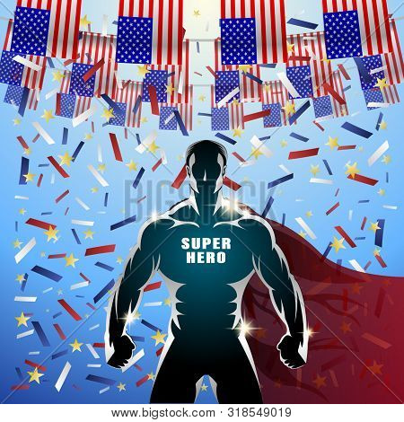 Super Hero Usa Flags Holliday. Festive American Flags And Falling Confetti. Muscular Strong Man In A