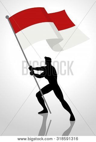 Silhouette Illustration Of A Man Holding The Flag Of Indonesia Or Monaco, Flag Bearer, Patriotism Co