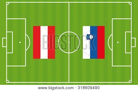 An Illustration For Football Tournament Between Austria And Slovenia. The National Flags Over Footba