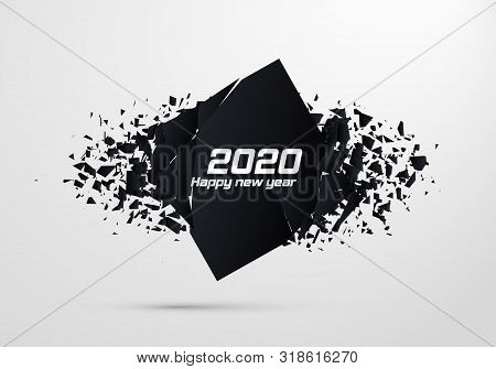 2020 Happy New Year. Geometric Banners.abstract Explosion Of Black Glass. Square And Circle Destruct