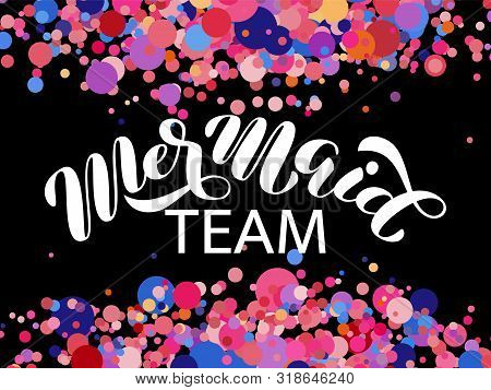 Mermaid Team Brush Lettering. Vector Illustration For Clothes Or Poster