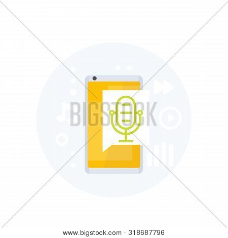 Podcast, Audio App Vector Icon With Mike And Smartphone, Eps 10 File, Easy To Edit