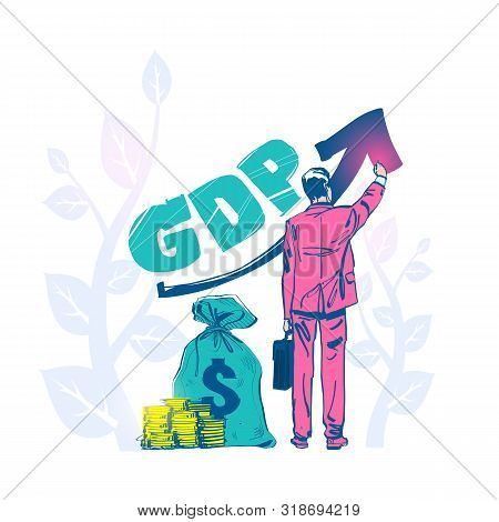 Growth Gdp Hand Drawn Sketch Design. Government Budget, Public Spending. Businessman Raises Up Arrow
