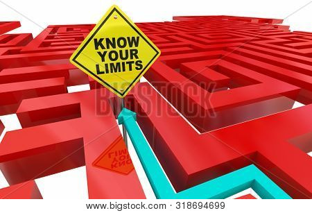 Know Your Limits Maze Limitations Sign 3d Illustration