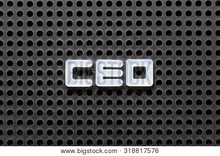 Black Color Pegboard With White Letter In Word Ceo (abbreviation Of Chief Executive Officer)