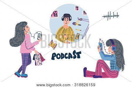Podcast Concept. Two Teenager Girls Listening To A Podcast And Podcaster In A Studio Isolated On Whi