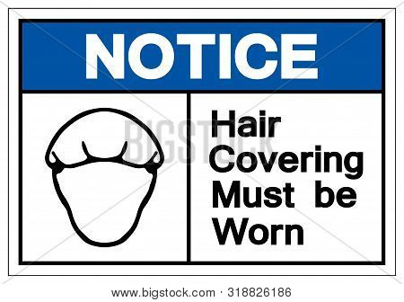 Notice Hair Covering Must Be Worn Symbol Sign, Vector Illustration, Isolated On White Background Lab