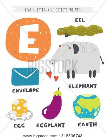 E Letter Objects And Animals Including Elephant, Eel, Egg, Eggplant, Envelope, Earth. Learn English