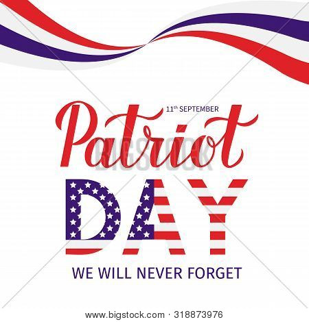 11th September We Will Never Forget Lettering. Patriot Day Vector Illustration. Easy To Edit Templat