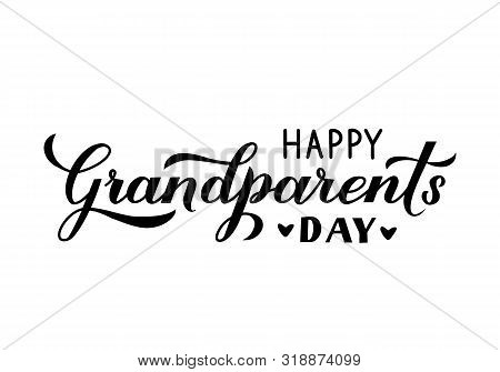 Happy Grandparents Day Calligraphy Hand Lettering Isolated On White. Greeting Card For Grandmother A