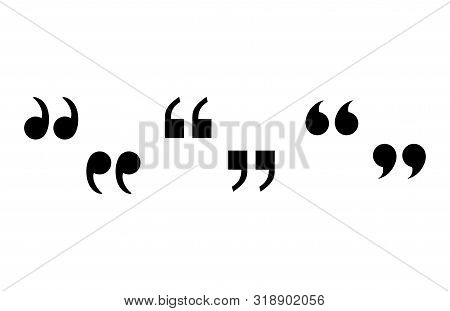 Set Of Quote Marks. Speech Marks Icon. Collection Of Quotes Symbol. Black Speech Marks Icon. Vector