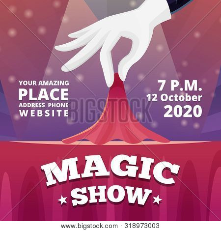 Magic Show Invitation. Poster Of Circus Show With Vector Picture Of Magician Male In Black Costume A
