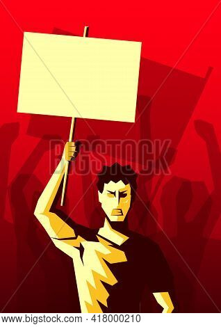 Angry Man Raised Up Placard With Copy Space, And Silhouette Of Crowd Of People Hands Raised In The A