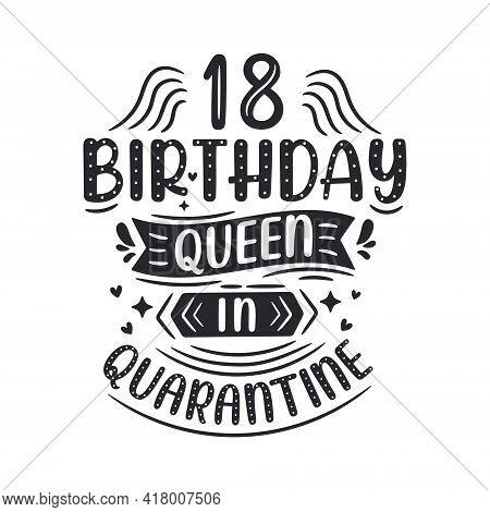 It's My 18 Quarantine Birthday. 18 Years Birthday Celebration In Quarantine.