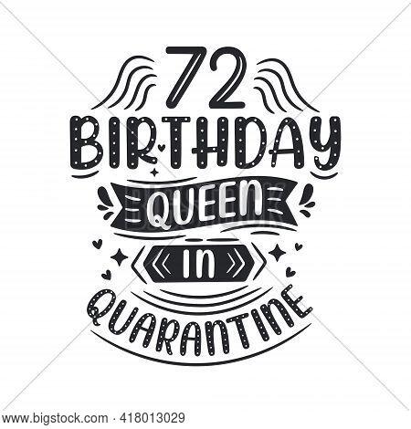 It's My 72 Quarantine Birthday. 72 Years Birthday Celebration In Quarantine.