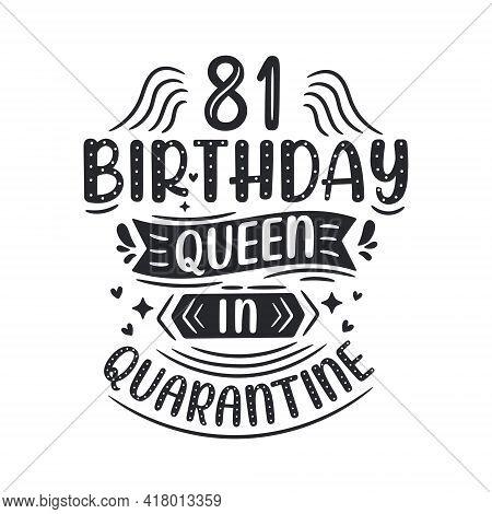 It's My 81 Quarantine Birthday. 81 Years Birthday Celebration In Quarantine.
