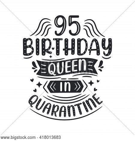 It's My 95 Quarantine Birthday. 95 Years Birthday Celebration In Quarantine.